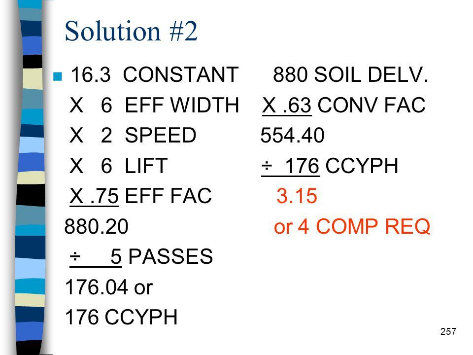 Solution #2 16.3 CONSTANT 880 SOIL DELV. X 6 EFF WIDTH X .63 CONV FAC