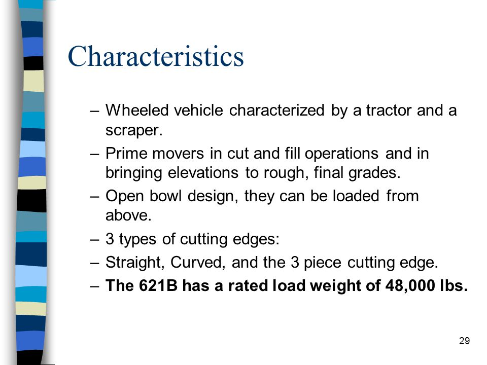 Characteristics Wheeled vehicle characterized by a tractor and a scraper.