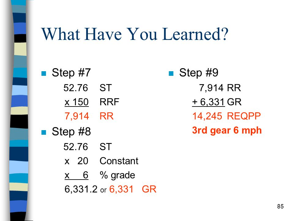 What Have You Learned Step #7 Step #8 Step #9 52.76 ST x 150 RRF