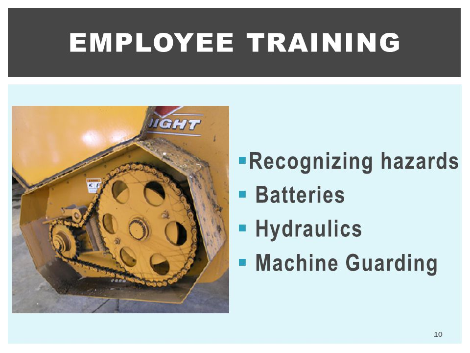 Employee training Recognizing hazards Batteries Hydraulics