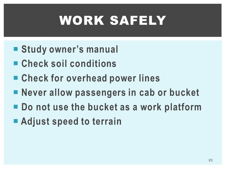 Work Safely Study owner's manual Check soil conditions
