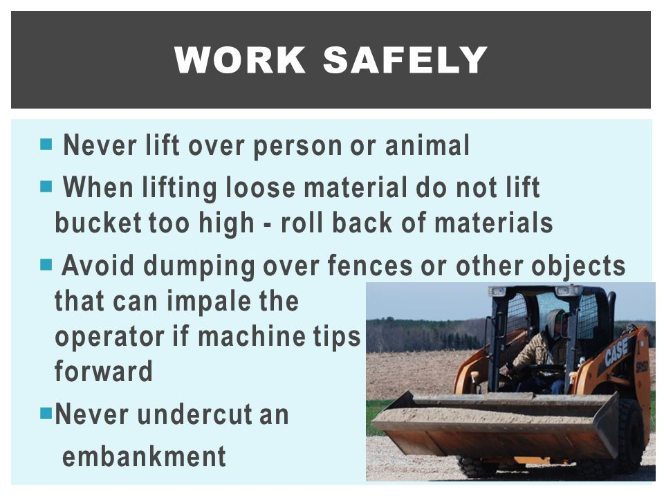Work Safely Never lift over person or animal