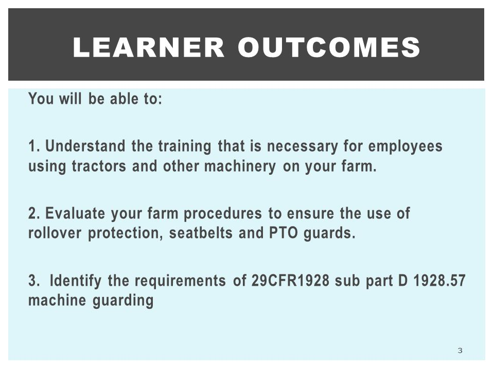 Learner Outcomes You will be able to: