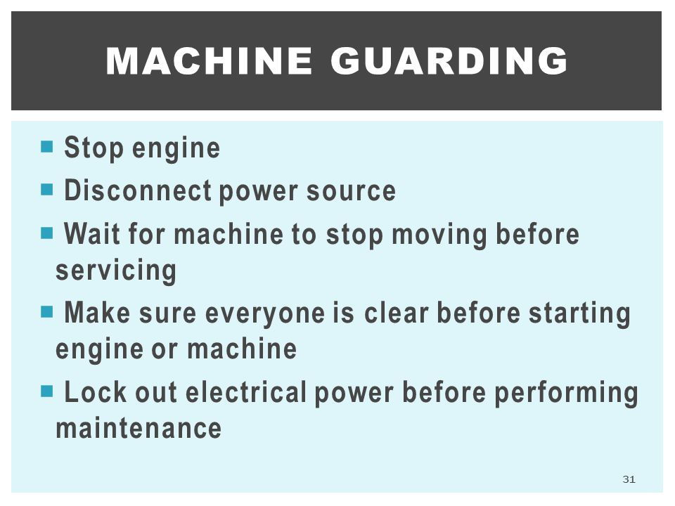 Machine Guarding Stop engine Disconnect power source