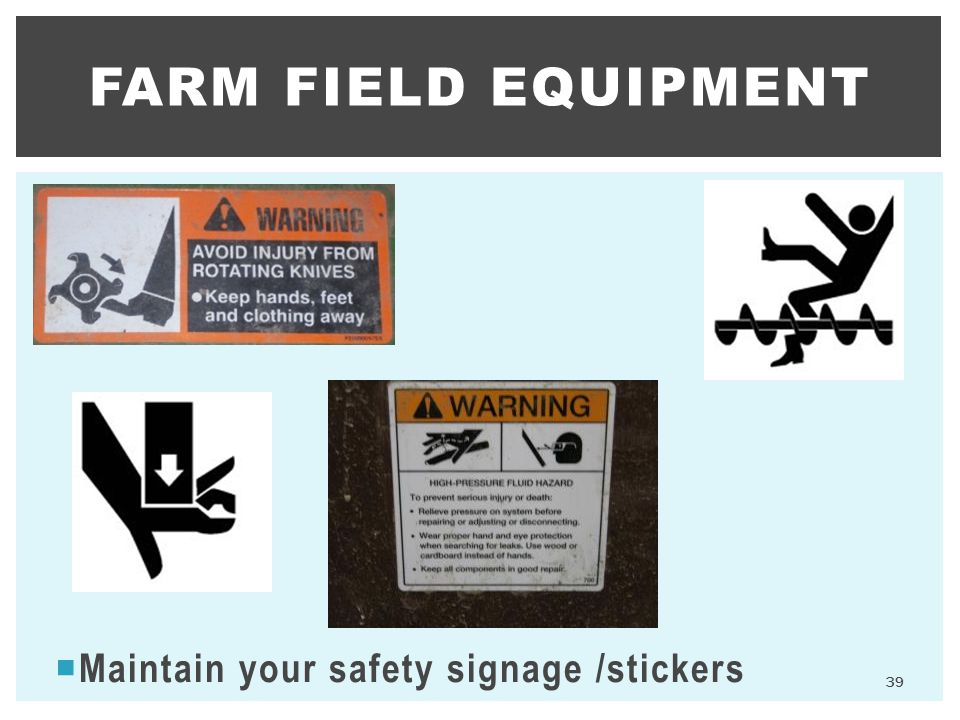 Farm Field Equipment Maintain your safety signage /stickers