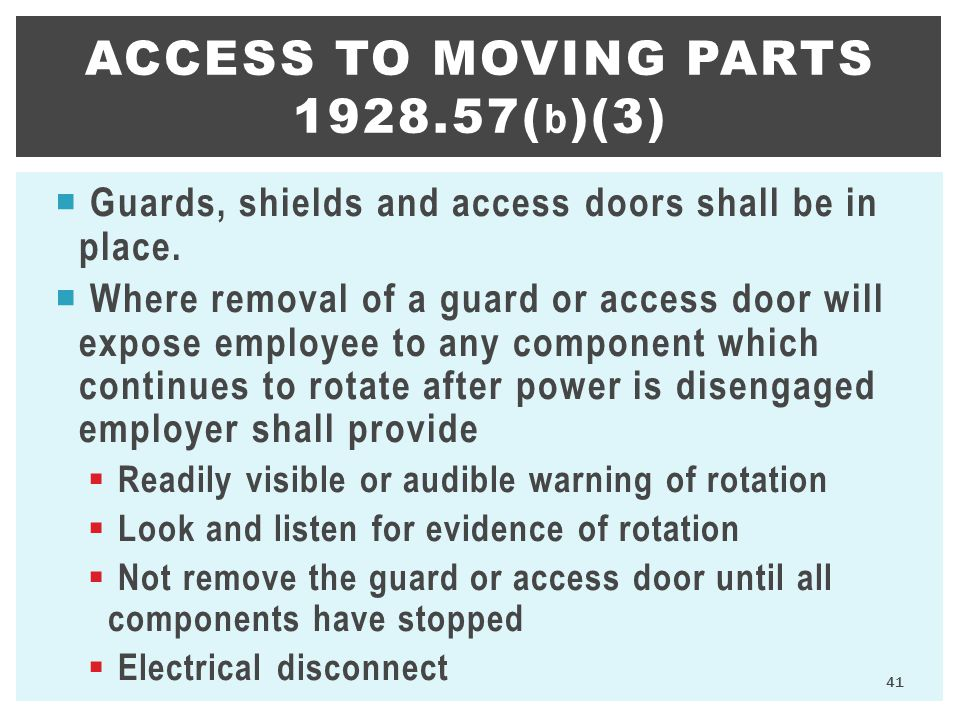 Access to moving parts 1928.57(b)(3)