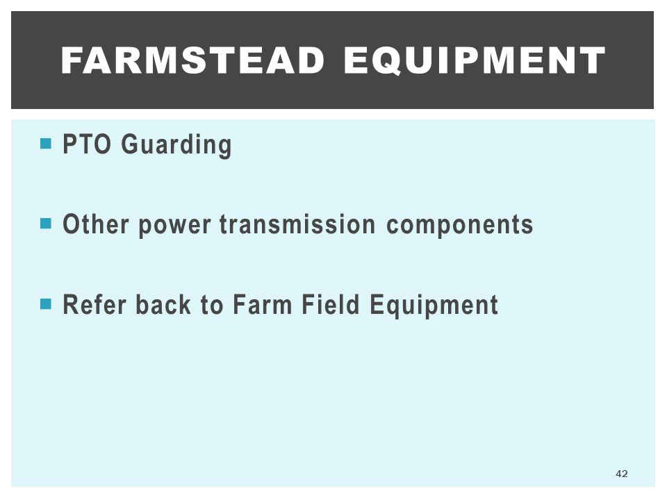 Farmstead equipment PTO Guarding Other power transmission components