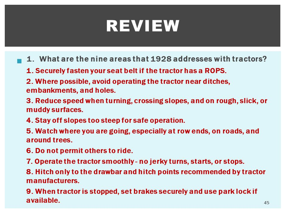 REVIEW 1. What are the nine areas that 1928 addresses with tractors