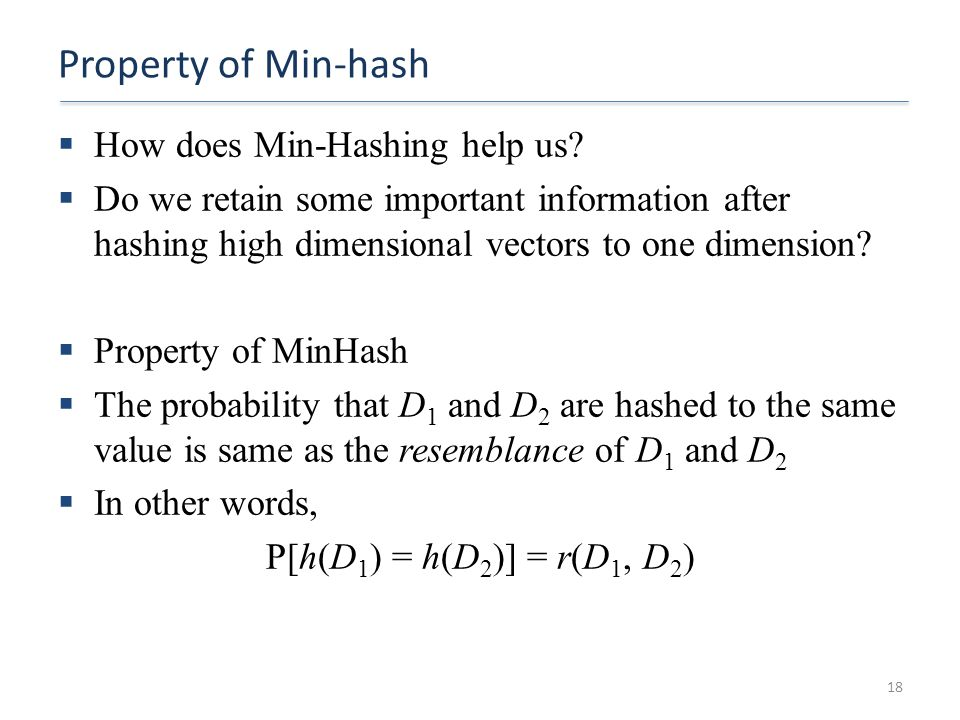 Property of Min-hash How does Min-Hashing help us