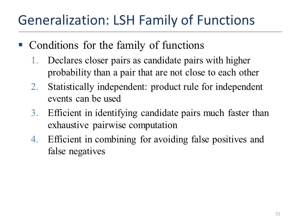 Generalization: LSH Family of Functions