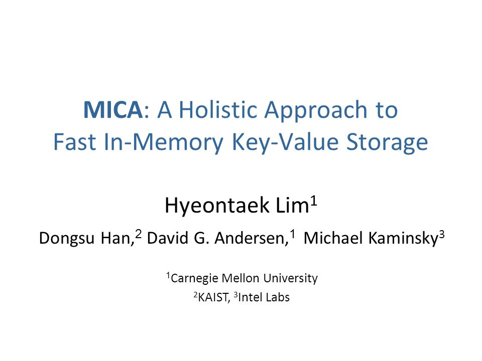 MICA: A Holistic Approach to Fast In-Memory Key-Value Storage