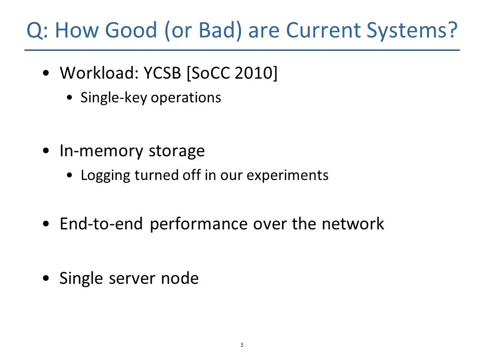 Q: How Good (or Bad) are Current Systems
