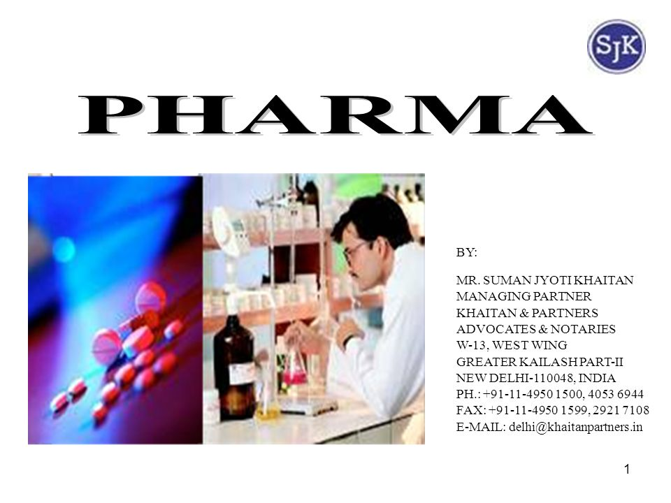 PHARMA BY: MR. SUMAN JYOTI KHAITAN MANAGING PARTNER KHAITAN & PARTNERS
