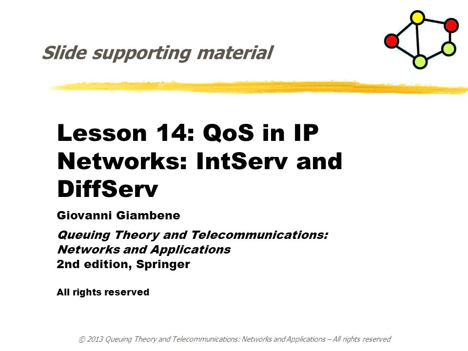 Lesson 14: QoS in IP Networks: IntServ and DiffServ