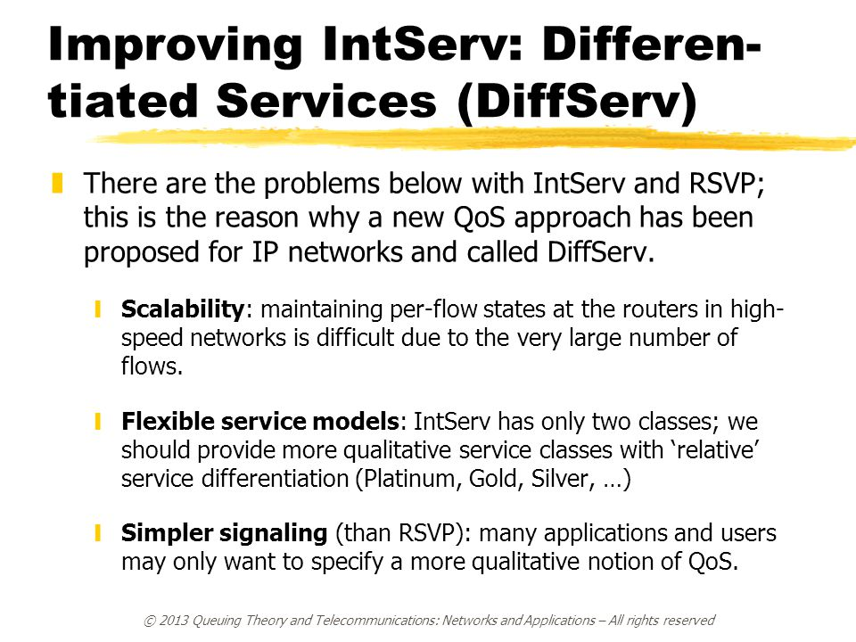 Improving IntServ: Differen-tiated Services (DiffServ)