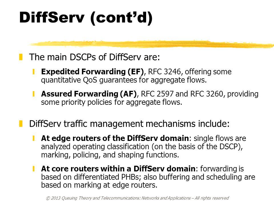 DiffServ (cont'd) The main DSCPs of DiffServ are: