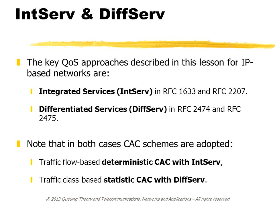 IntServ & DiffServ The key QoS approaches described in this lesson for IP-based networks are: