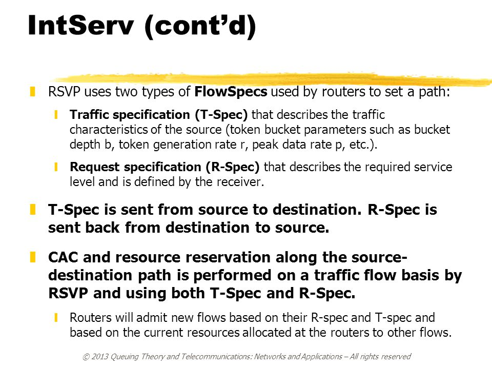 IntServ (cont'd) RSVP uses two types of FlowSpecs used by routers to set a path: