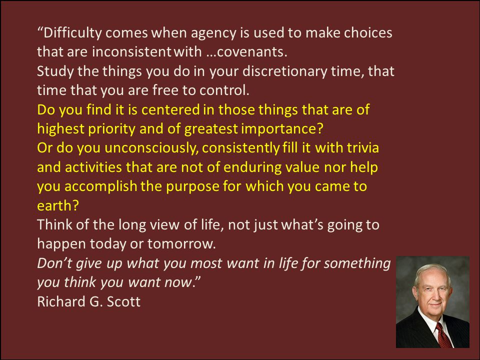 Difficulty comes when agency is used to make choices that are inconsistent with …covenants.