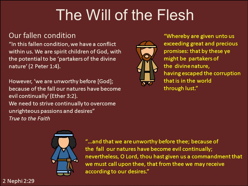 The Will of the Flesh Our fallen condition