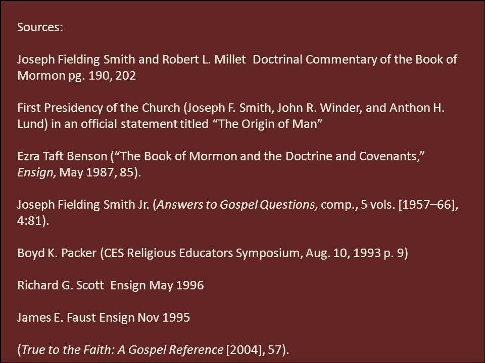 Sources: Joseph Fielding Smith and Robert L. Millet Doctrinal Commentary of the Book of Mormon pg. 190, 202.