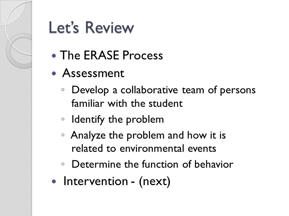 Let's Review The ERASE Process Assessment Intervention - (next)