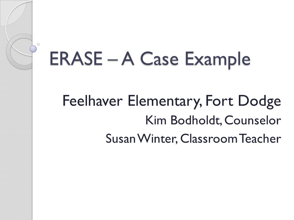 ERASE – A Case Example Feelhaver Elementary, Fort Dodge