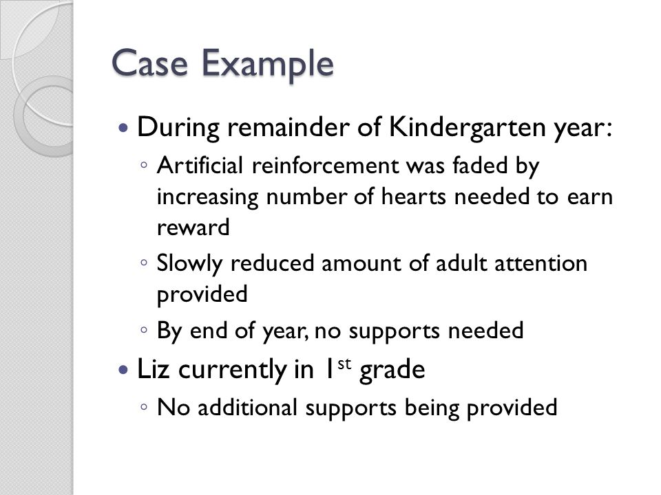 Case Example During remainder of Kindergarten year: