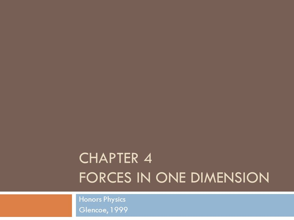 Chapter 4 Forces in One Dimension