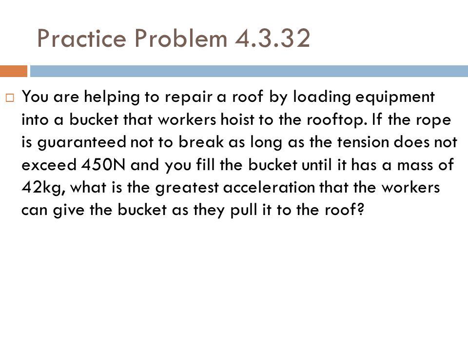 Practice Problem 4.3.32
