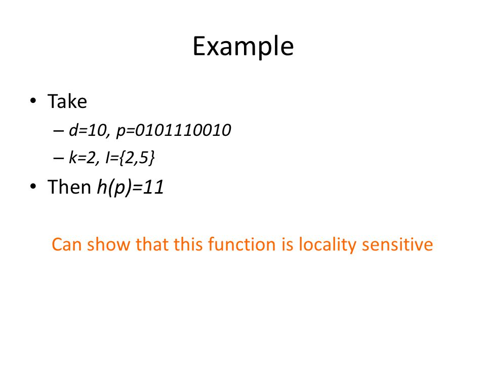 Can show that this function is locality sensitive