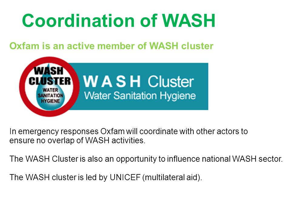 Coordination of WASH Oxfam is an active member of WASH cluster