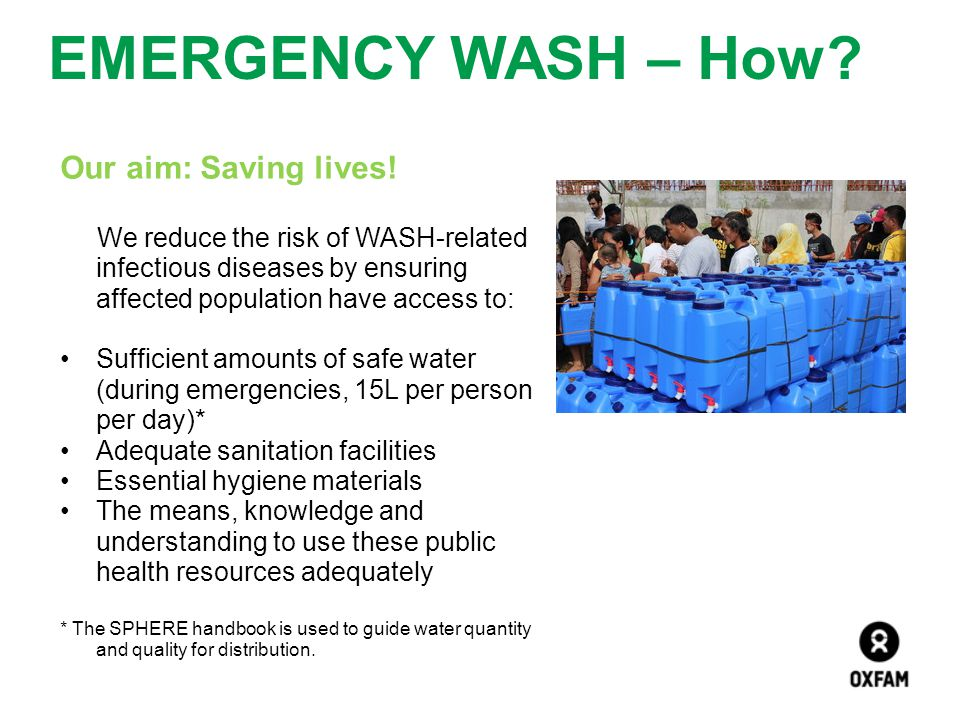 EMERGENCY WASH – How Our aim: Saving lives!