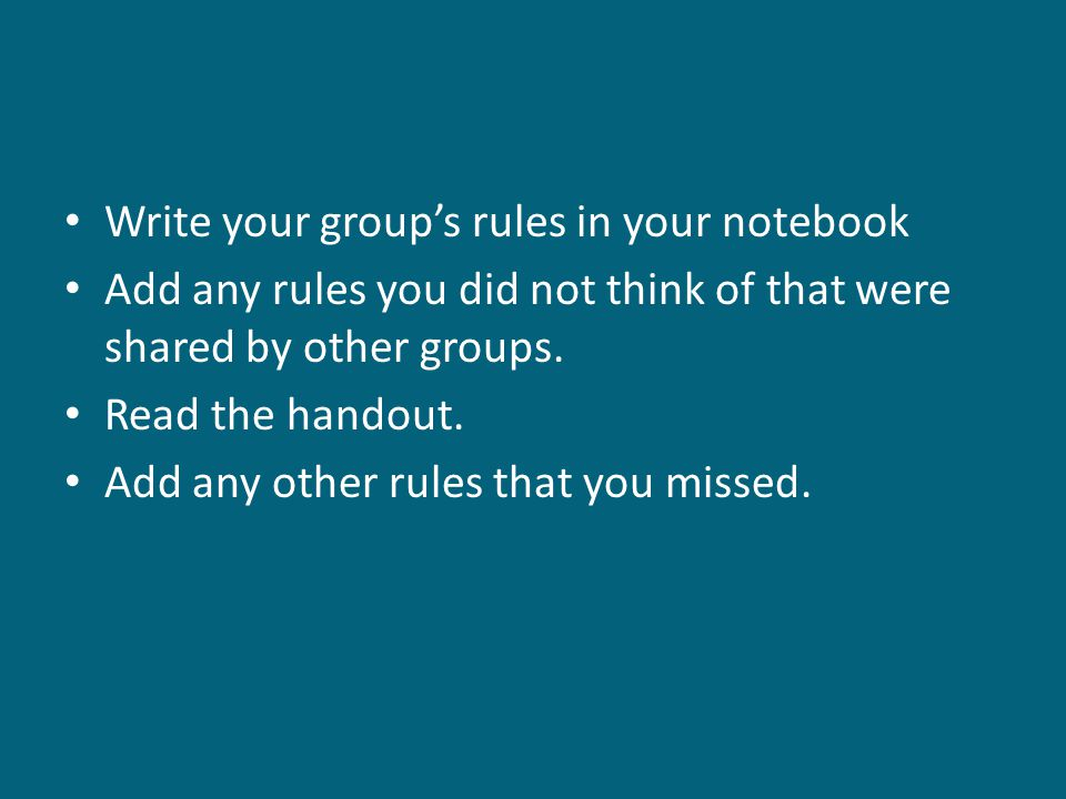 Write your group's rules in your notebook