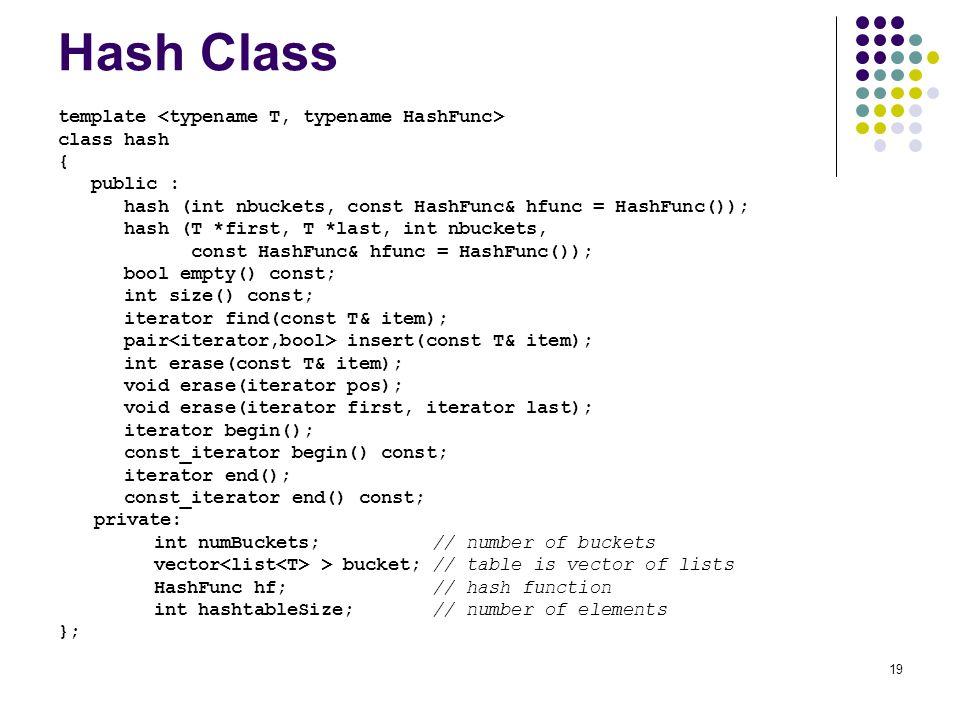 Hash Class template <typename T, typename HashFunc> class hash {