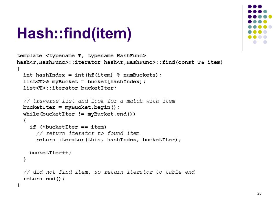 Hash::find(item) template <typename T, typename HashFunc>