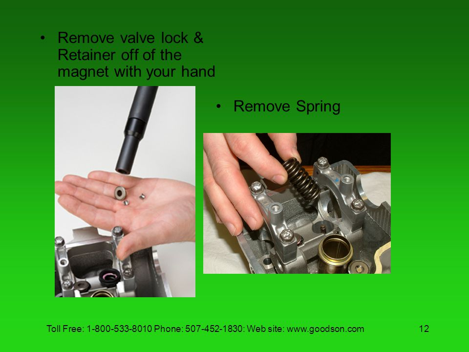 Remove valve lock & Retainer off of the magnet with your hand