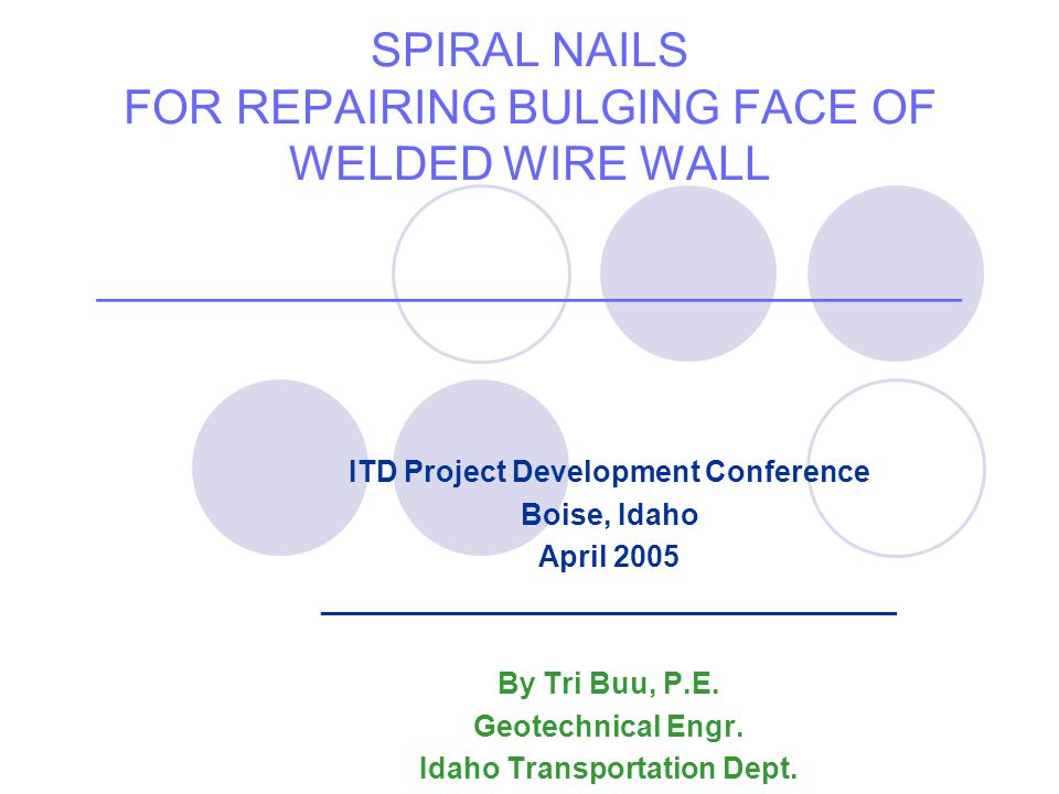 SPIRAL NAILS FOR REPAIRING BULGING FACE OF WELDED WIRE WALL _________________________________