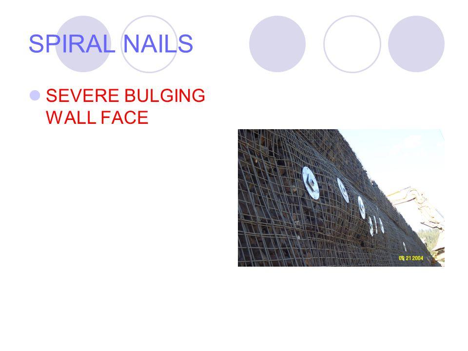 SPIRAL NAILS SEVERE BULGING WALL FACE