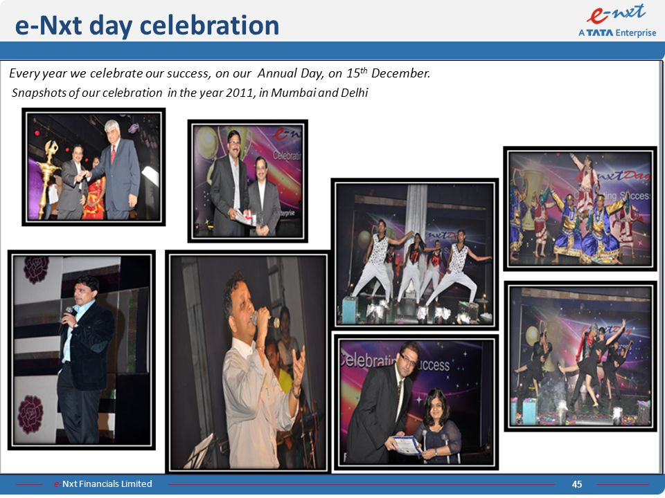 e-Nxt day celebration Every year we celebrate our success, on our Annual Day, on 15th December.