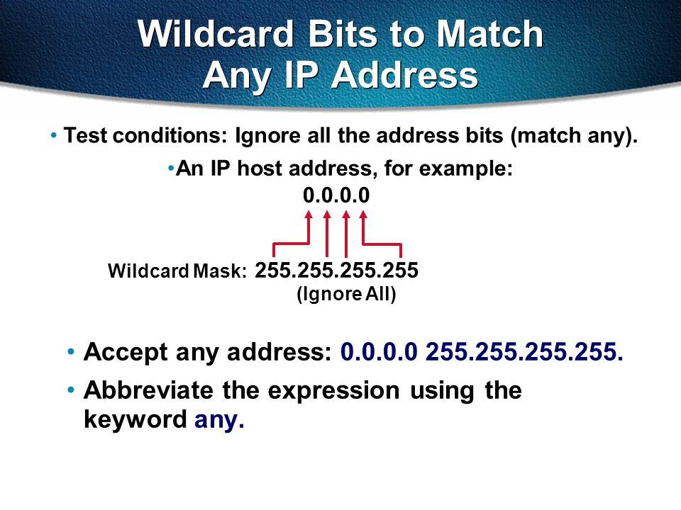 Wildcard Bits to Match Any IP Address