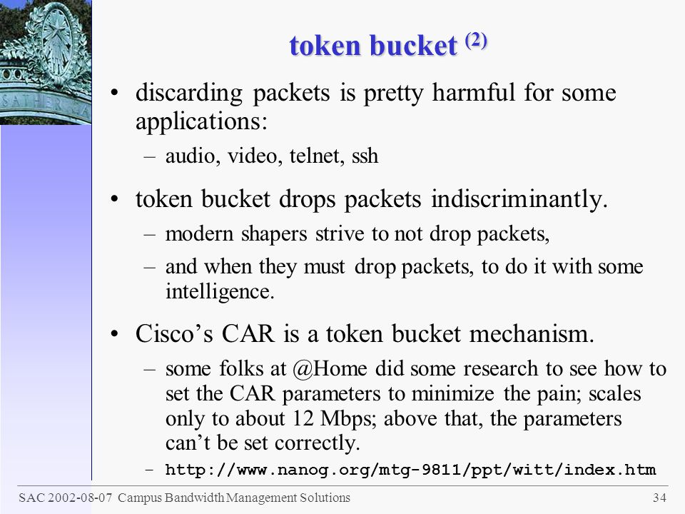 token bucket (2) discarding packets is pretty harmful for some applications: audio, video, telnet, ssh.
