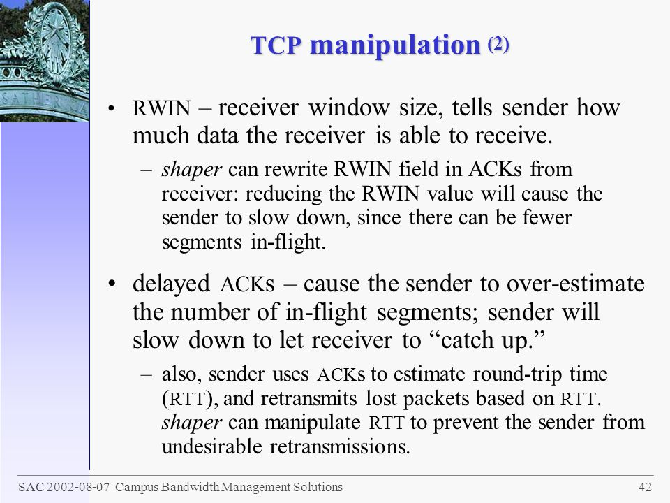 TCP manipulation (2) RWIN – receiver window size, tells sender how much data the receiver is able to receive.
