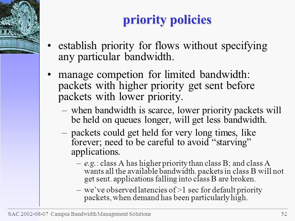 priority policies establish priority for flows without specifying any particular bandwidth.