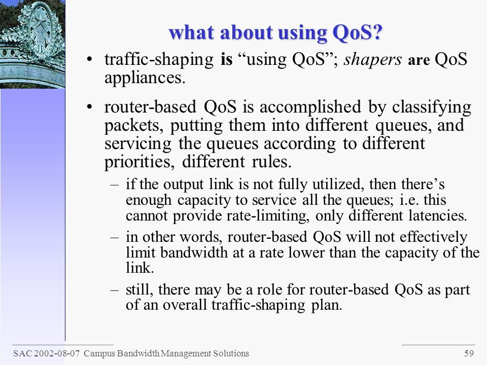 what about using QoS traffic-shaping is using QoS ; shapers are QoS appliances.