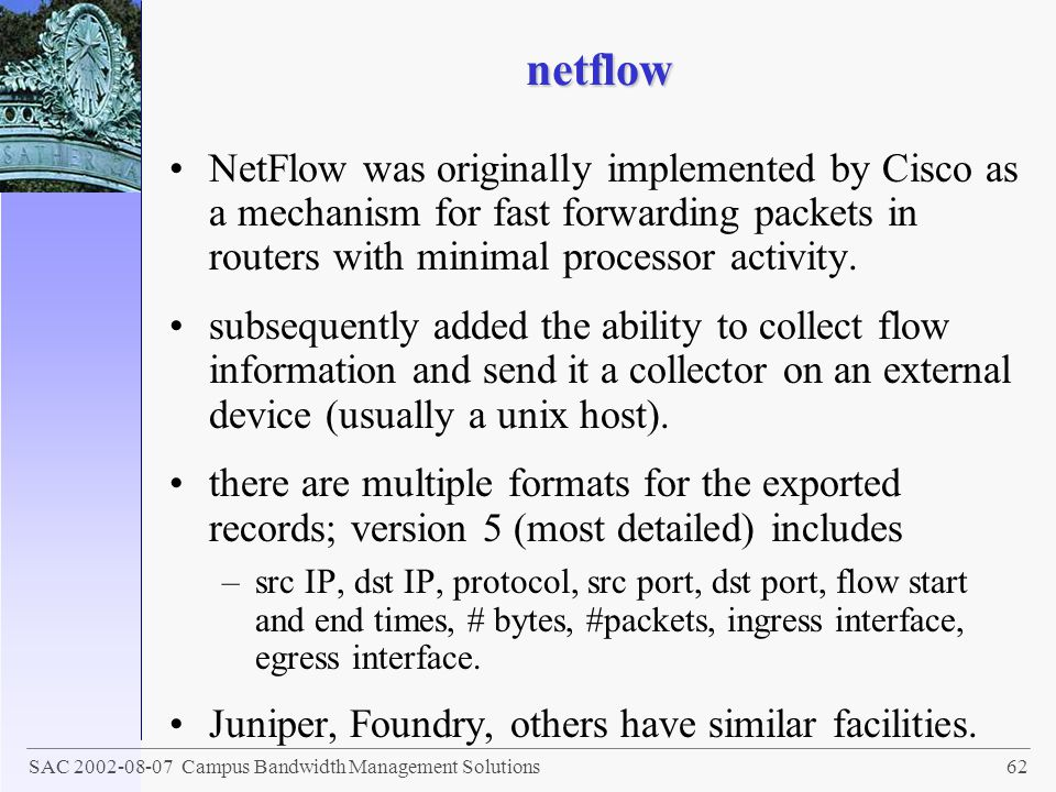 netflow NetFlow was originally implemented by Cisco as a mechanism for fast forwarding packets in routers with minimal processor activity.