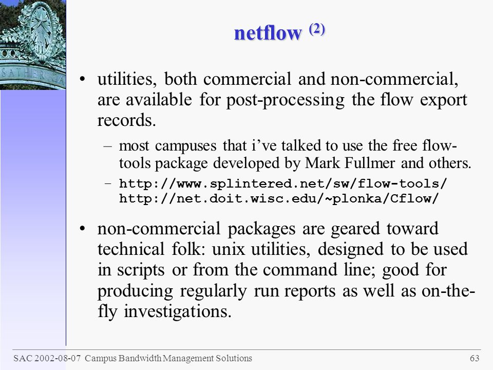 netflow (2) utilities, both commercial and non-commercial, are available for post-processing the flow export records.