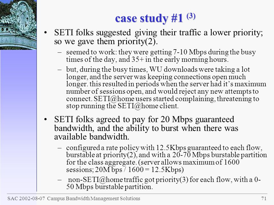 case study #1 (3) SETI folks suggested giving their traffic a lower priority; so we gave them priority(2).