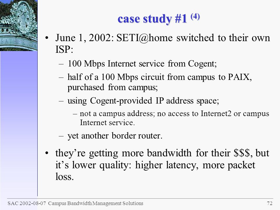 case study #1 (4) June 1, 2002: SETI@home switched to their own ISP: