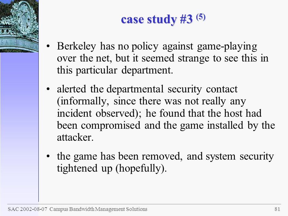 case study #3 (5) Berkeley has no policy against game-playing over the net, but it seemed strange to see this in this particular department.